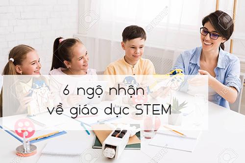 6 ngộ nhận về giáo dục stem